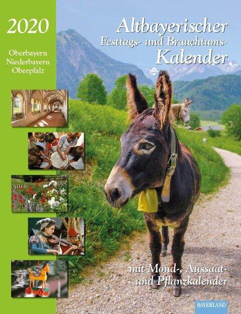Altbayerischer Festtags- und Brauchtumskalender 2020 - Judith Kumpfmüller, Dorothea Steinbacher