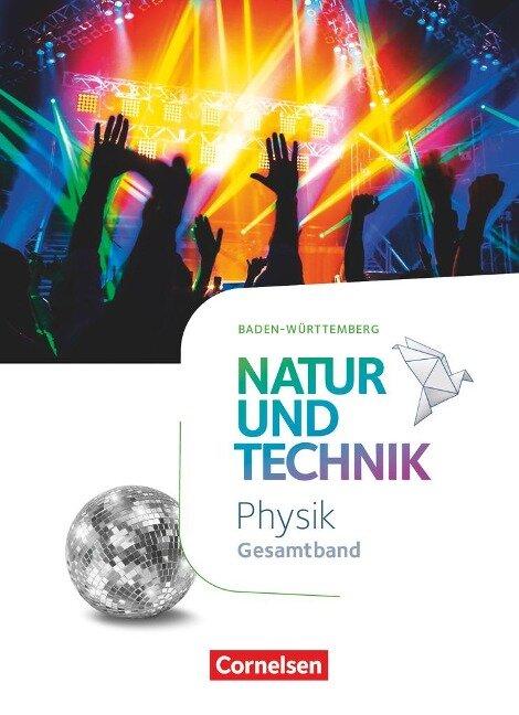 Natur und Technik Gesamtband - Physik - Baden-Württemberg - Schülerbuch - Volker Abegg, Siegfried Bresler, Holger Hellendrung, Jochim Lichtenberger, Franz Mangold