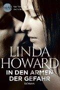 In den Armen der Gefahr - Linda Howard