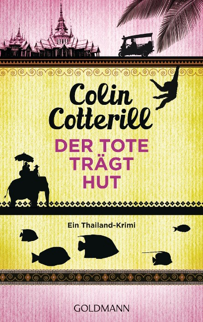 Der Tote trägt Hut - Jimm Juree 1 - Colin Cotterill