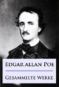 Edgar Allan Poe - Gesammelte Werke - Edgar Allan Poe