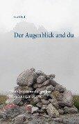 Der Augenblick und du - Ursula Koch
