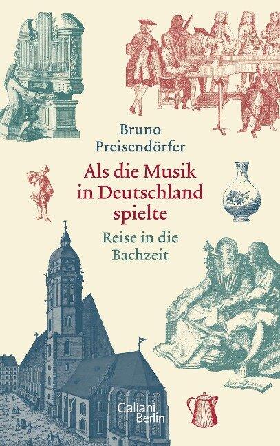 Als die Musik in Deutschland spielte - Bruno Preisendörfer