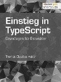 Einstieg in TypeScript - Thomas Claudius Huber