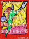 Lettres du prince de Ligne à la Marquise de Coigny - M. De Lescure