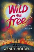 Wild and Free - Wendy Holden