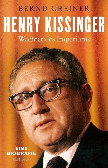 Henry Kissinger - Bernd Greiner