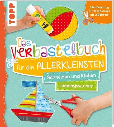 Das Verbastelbuch für die Allerkleinsten Schneiden und Kleben. Meine Lieblingssachen - Ursula Schwab