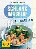 Schlank im Schlaf Abendessen - Detlef Pape et al.