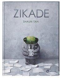 Zikade - Shaun Tan