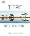 Tiere der Wildnis - Jamie Ambroze, Richard Beatty, Ben Hoare, Rob Hume, Steve Parker