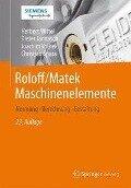 Roloff/Matek Maschinenelemente - Herbert Wittel, Dieter Jannasch, Joachim Voßiek, Christian Spura