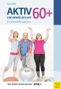 Aktiv und beweglich mit 60+ - Gabi Fastner
