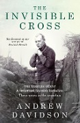 The Invisible Cross - Andrew Davidson