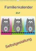 Familienkalender zur Selbstgestaltung (Wandkalender 2018 DIN A3 hoch) - k. A. Youlia