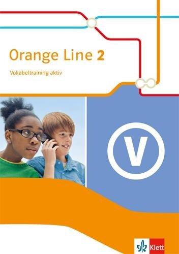Orange Line 2. Vokabeltraining aktiv. Klasse 6 -
