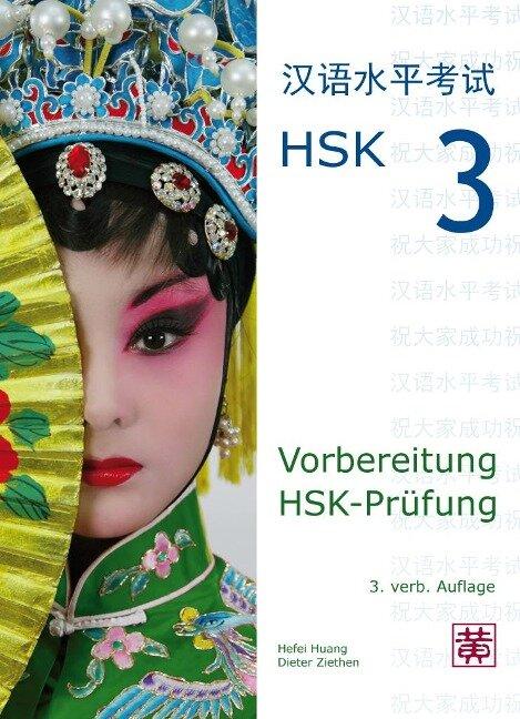 Vorbereitung HSK-Prüfung. HSK 3 - Hefei Huang, Dieter Ziethen