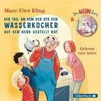 Das NEINhorn, Der Tag, an dem der Opa den Wasserkocher auf den Herd gestellt hat - Marc-Uwe Kling, Boris Löbsack
