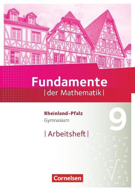 Fundamente der Mathematik 9. Schuljahr - Rheinland-Pfalz - Arbeitsheft mit Lösungen -