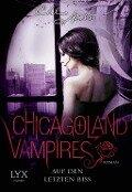 Chicagoland Vampires 10. Auf den letzten Biss - Chloe Neill