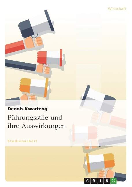 Führungsstile und ihre Auswirkungen - Dennis Kwarteng