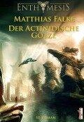 Der Actinidische Götze - Matthias Falke