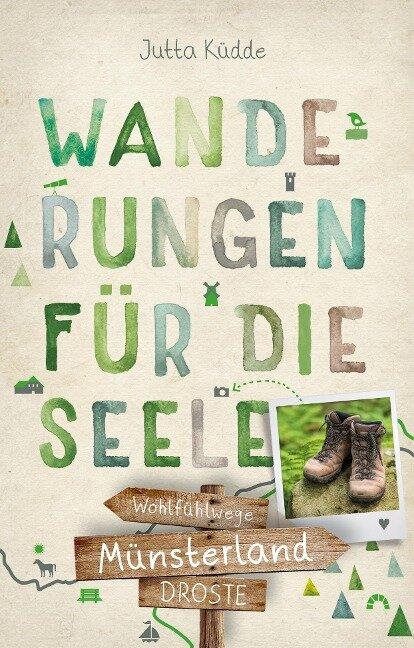 Münsterland. Wanderungen für die Seele - Jutta Küdde