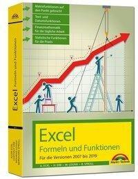 Excel Formeln und Funktionen für die Versionen 2007 bis 2019 - Alois Eckl, Hartmut Erb, Mourad Louha, Bernhard Sproll