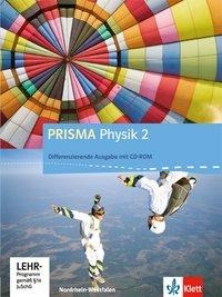 Prisma Physik 2. Ausgabe für Nordrhein-Westfalen - Differenzierende Ausgabe. Schülerbuch mit Schüler-CD-ROM 7.-10. Klasse -