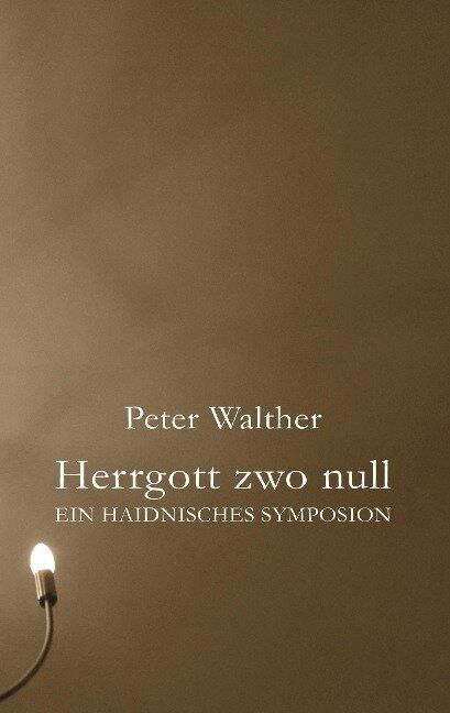 Herrgott zwo null - Peter Walther