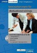 Fertige Seminarkonzepte für Motivationstrainings - Frank Gellert