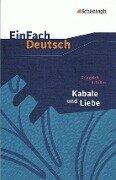 Kabale und Liebe: Ein bürgerliches Trauerspiel. EinFach Deutsch Textausgaben - Friedrich von Schiller
