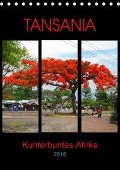 TANSANIA - Kunterbuntes Afrika (Tischkalender 2018 DIN A5 hoch) - Claudia Schimmack
