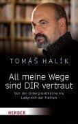 All meine Wege sind DIR vertraut - Tomás Halík