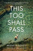 This Too Shall Pass - Milena Busquets