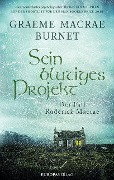 Sein blutiges Projekt - Graeme Macrae Burnet