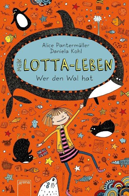 Mein Lotta-Leben (15). Wer den Wal hat - Alice Pantermüller