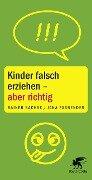 Kinder falsch erziehen - aber richtig - Rainer Sachse, Jana Fasbender