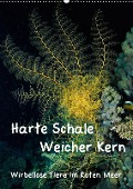 Harte Schale - weicher Kern, wirbellose Tiere im Roten Meer (Wandkalender 2018 DIN A2 hoch) - Christian Suttrop