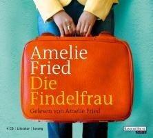 Die Findelfrau - Amelie Fried