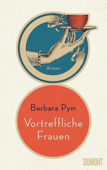 Vortreffliche Frauen - Barbara Pym