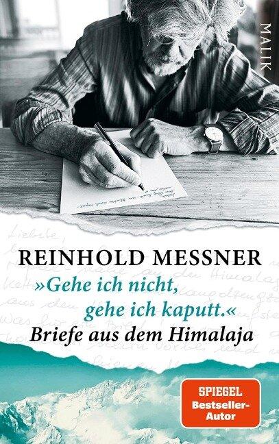 """""""Gehe ich nicht, gehe ich kaputt."""" Briefe aus dem Himalaja - Reinhold Messner"""