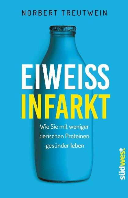 Eiweißinfarkt - Norbert Treutwein