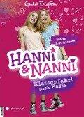 Hanni und Nanni - Klassenfahrt nach Paris - Enid Blyton