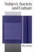 Subject, Society and Culture - Roy Boyne