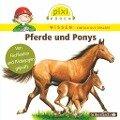 Pixi Wissen - Pferde und Ponys - Martin Nusch, Hanna Sörensen, Cordula Thörner