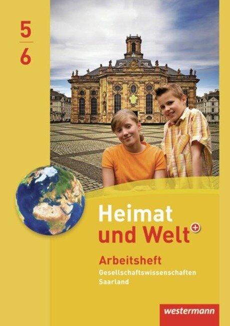 Heimat und Welt Gesellschaftswissenschaften 5 / 6. Arbeitsheft. Saarland -