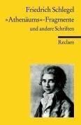 """""""Athenäums""""-Fragmente und andere Schriften. Kritische und theoretische Schriften - Friedrich Schlegel"""