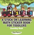 A Stuck on Learning Math Sticker Book for Toddlers - Counting Book - Baby Professor