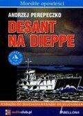 Desant na Dieppe 2CD - Andrzej Perepeczko